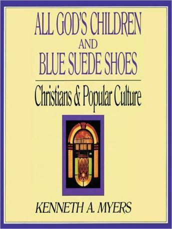 All God's Children and Blue Suede Shoes, Kenneth A. Myers