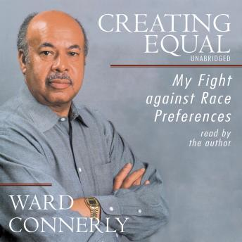 Creating Equal, Ward Connerly