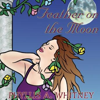 Feather on the Moon, Phyllis A. Whitney