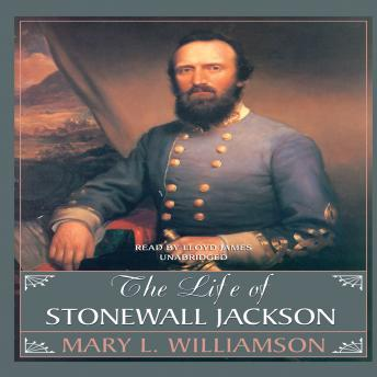The Life of Stonewall Jackson, Mary L. Williamson
