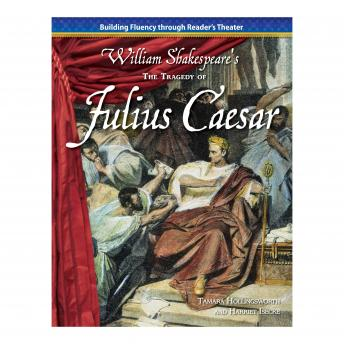 The Tragedy of Julius Caesar: Building Fluency through Reader's Theater