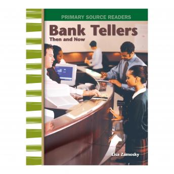 Bank Tellers Then and Now, Lisa Zamosky
