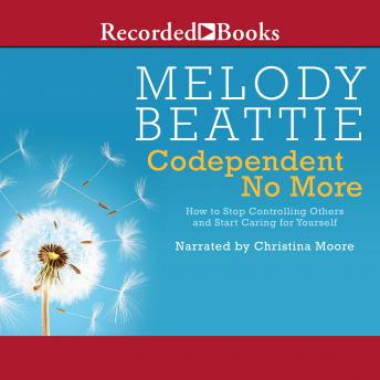 Download Codependent No More: How to Stop Controlling Others and Start Caring for Yourself by Melody Beattie