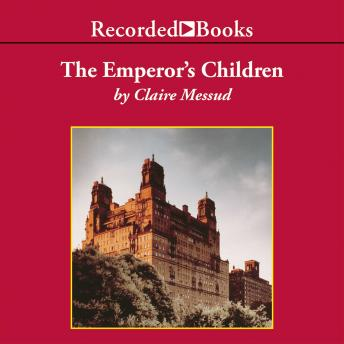 Emperor's Children, Claire Messud