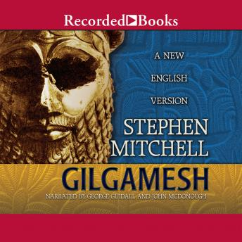 Gilgamesh: Translated by Stephen Mitchell, Stephen Mitchell