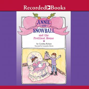 Annie and Snowball and the Prettiest House, Cynthia Rylant