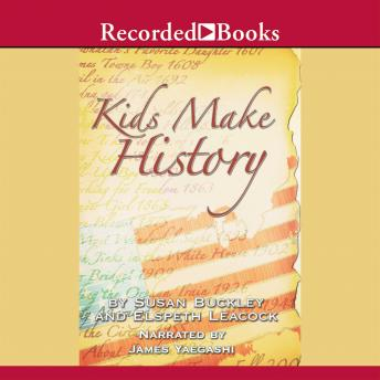 Kids Make History: A New Look at America's History, Elspeth Leacock, Susan Buckley