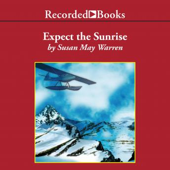 Expect the Sunrise, Susan May Warren