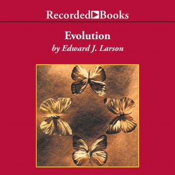 Evolution: The Remarkable History of a Scientific Theory, Edward J. Larson
