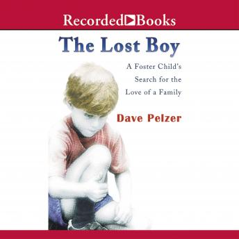 Lost Boy: A Foster Child's Search for the Love of a Family, Dave Pelzer