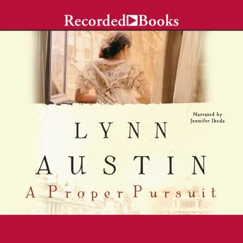 Proper Pursuit, Audio book by Lynn Austin