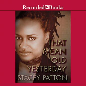 That Mean Old Yesterday, Stacey Patton
