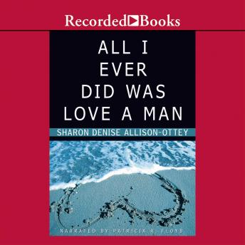 All I Ever Did was Love a Man, Sharon Denise Allison-Ottey