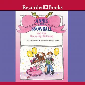 Annie and Snowball and the Dress-up Birthday, Cynthia Rylant