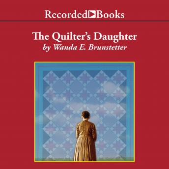 Quilter's Daughter, Wanda E. Brunstetter