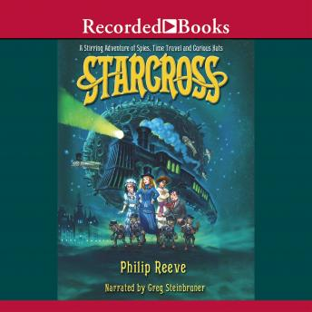 Starcross: An Intergalactic Adventure of Spies and Time Travel, Philip Reeve