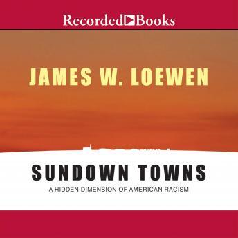Sundown Towns: A Hidden Dimension of American Racism details