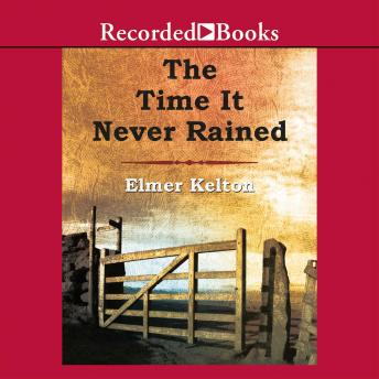 Time It Never Rained, Elmer Kelton