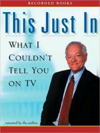 This Just In: What I Couldn't Tell You on TV, Bob Schieffer