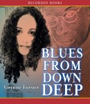 Blues From Down Deep, Gwynne Forster