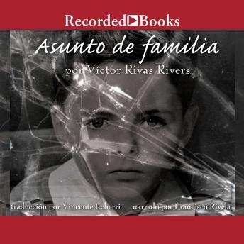 Asunto de familia (A Private Family Matter): Memorias (A Memoir)