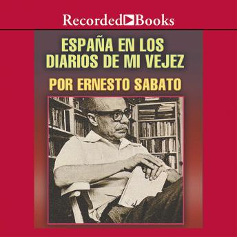 Espana el los diarios de mi vejez (Spain in the Diaries of My Old Age)