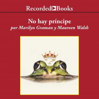 No hay principe y otras verdades que tu madre nunca te conto (There is No Prince and Other Truths Your Mother Never Told You), Maureen Walsh, Marilyn Graman
