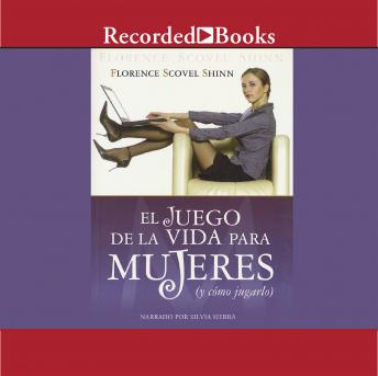El juego de la vida para mujer (The Game of Life for Women), Audio book by Florence Scovel Shinn