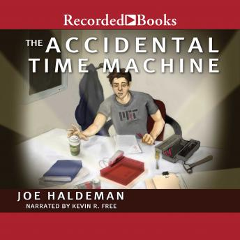 Accidental Time Machine, Joe Haldeman