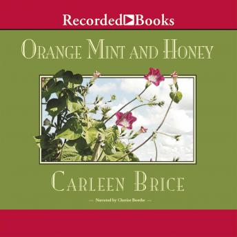 Orange Mint and Honey: A Novel, Carleen Brice