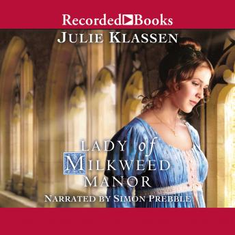 Lady of Milkweed Manor, Julie Klassen