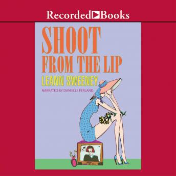 Shoot From The Lip, Leann Sweeney