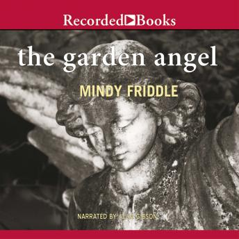 Garden Angel: A Novel, Mindy Friddle