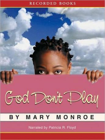 God Don't Play, Mary Alice Monroe