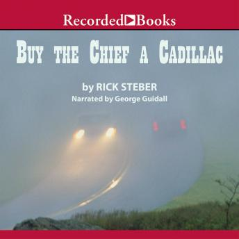 Buy the Chief a Cadillac, Rick Steber