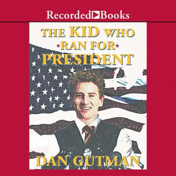 Kid Who Ran for President, Dan Gutman