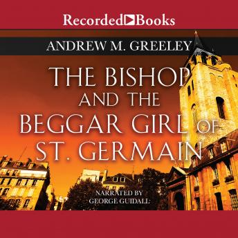 Bishop and the Beggar Girl of St. Germain, Andrew M. Greeley