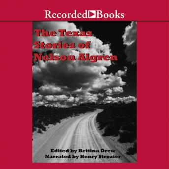 The Texas Stories of Nelson Algren: Edited by Bettina Drew