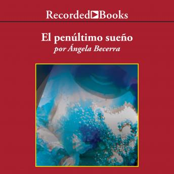 El El penultimo sueno (The Penultimate Dream)