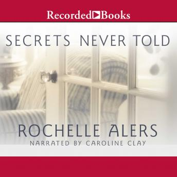 Secrets Never Told, Rochelle Alers