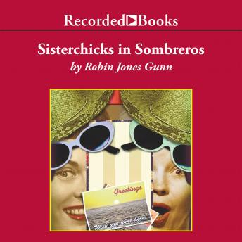 Sisterchicks in Sombreros, Robin Jones Gunn