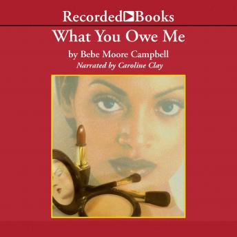 What You Owe Me, Bebe Moore Campbell
