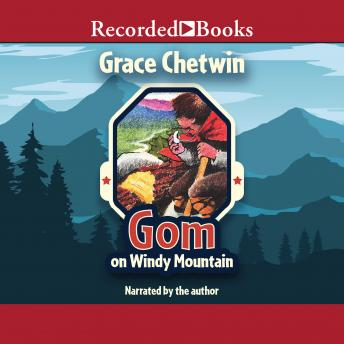 Gom on Windy Mountain, Grace Chetwin