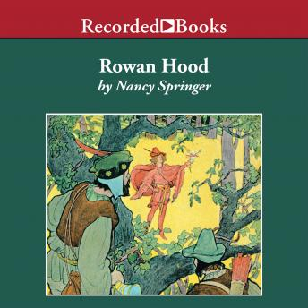 Rowan Hood: Outlaw Girl of Sherwood Forest, Nancy Springer