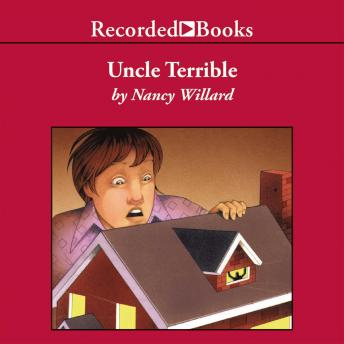 Uncle Terrible, Nancy Willard