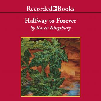 Download Halfway to Forever by Karen Kingsbury