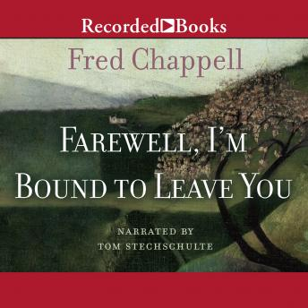 Farewell, I'm Bound to Leave You: Stories, Fred Chappell