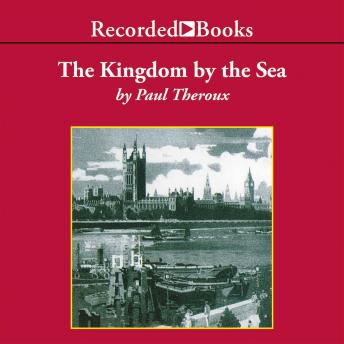 Kingdom by the Sea: A Journey Around the Coast of Great Britain, Paul Theroux