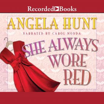 She Always Wore Red, Audio book by Angela Hunt