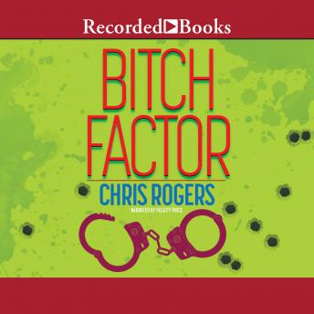 Bitch Factor, Chris Rogers